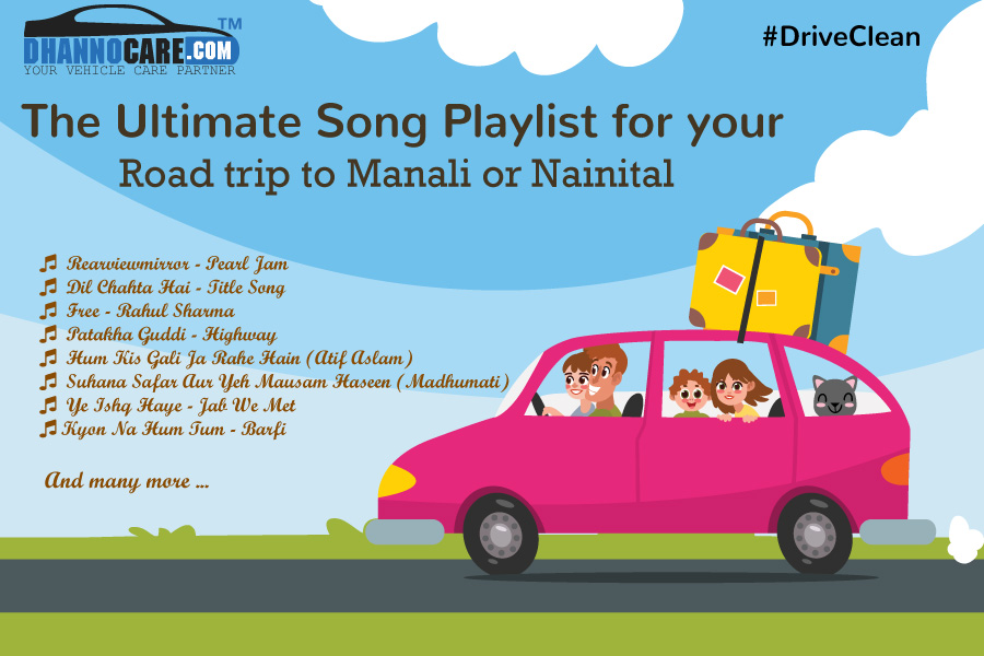 THE ULTIMATE SONG PLAYLIST FOR YOUR ROAD TRIP TO MANALI OR NAINITAL
